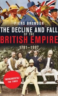 TheDeclineandFalloftheBritishEmpire PiersBrendon