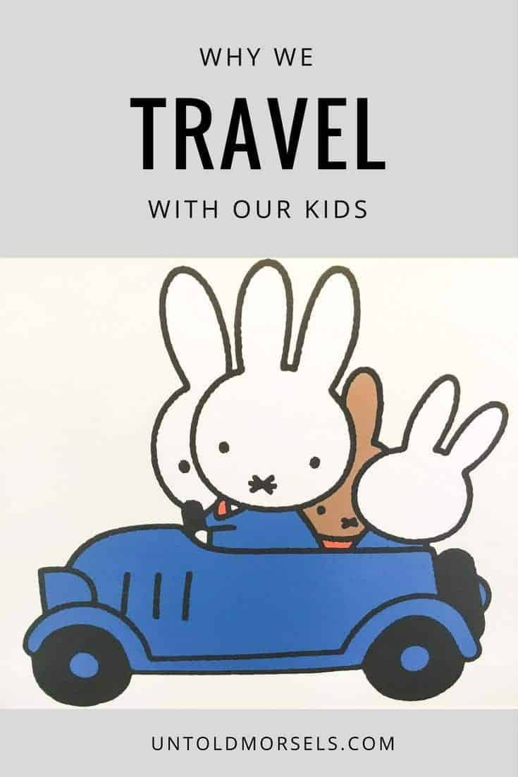 Family travel - why we travel with our kids