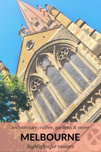 Melbourne highlights for visitors - architecture, coffee, gardens and more