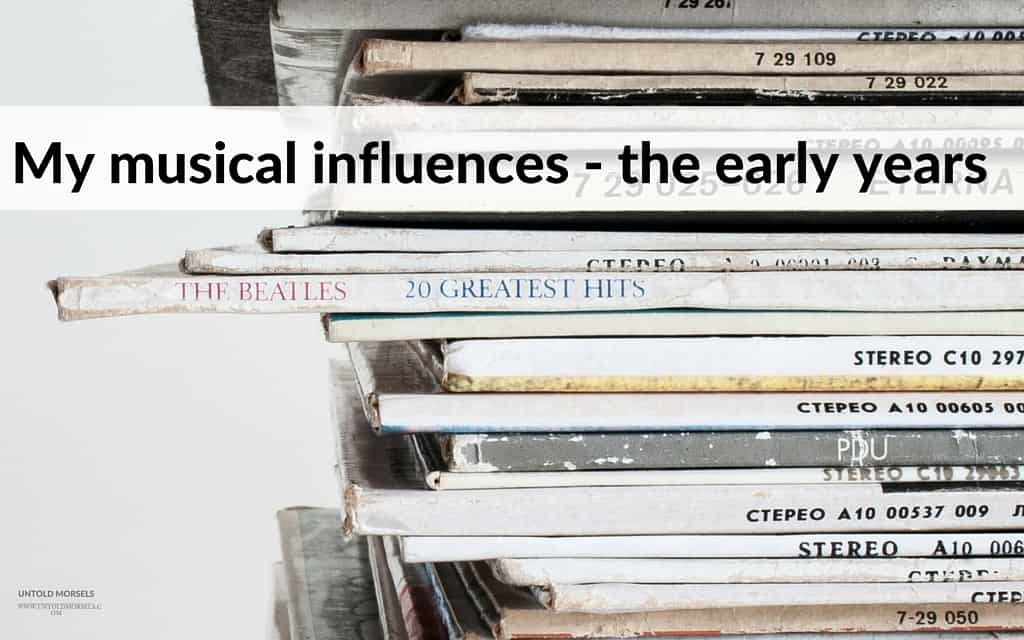 Soundtrack to my life – the early years