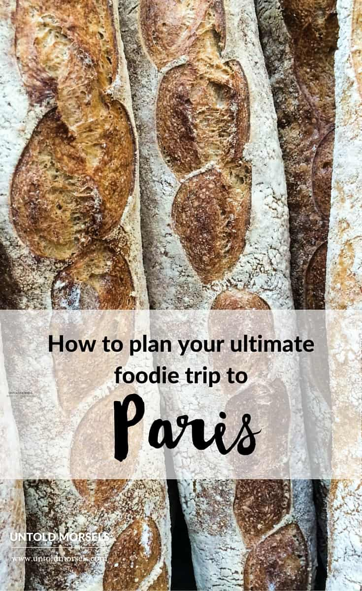 How to plan your ultimate foodie trip to Paris - guide on traditional Paris cuisine, Paris food markets and tours