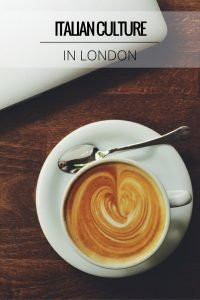 where to find Italian culture in London - food, cafes, restaurants, shops, art