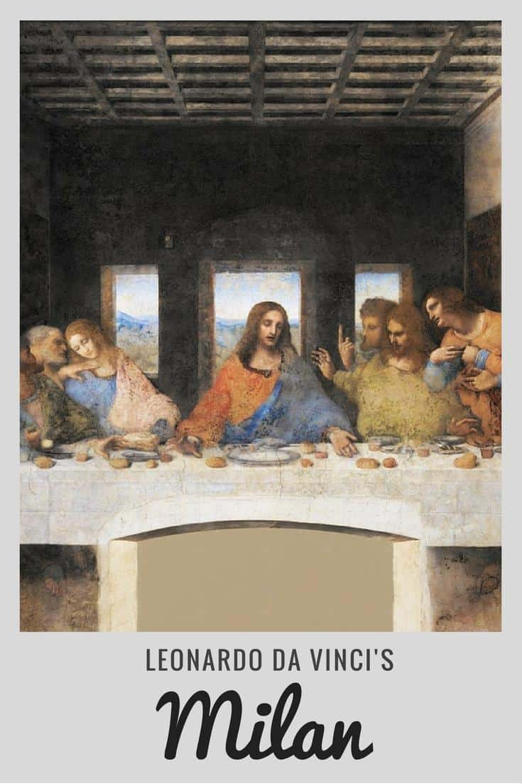 Milan, Italy: Visit Da Vinci's Last Supper and explore his adopted city Milan with this guide to Da Vinci sites and fa