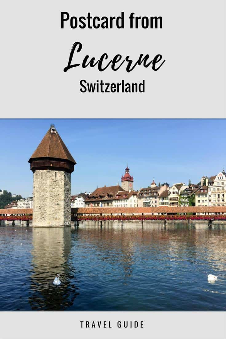 Lucerne Switzerland - travel guide on things to do in the most beautiful of Swiss cities