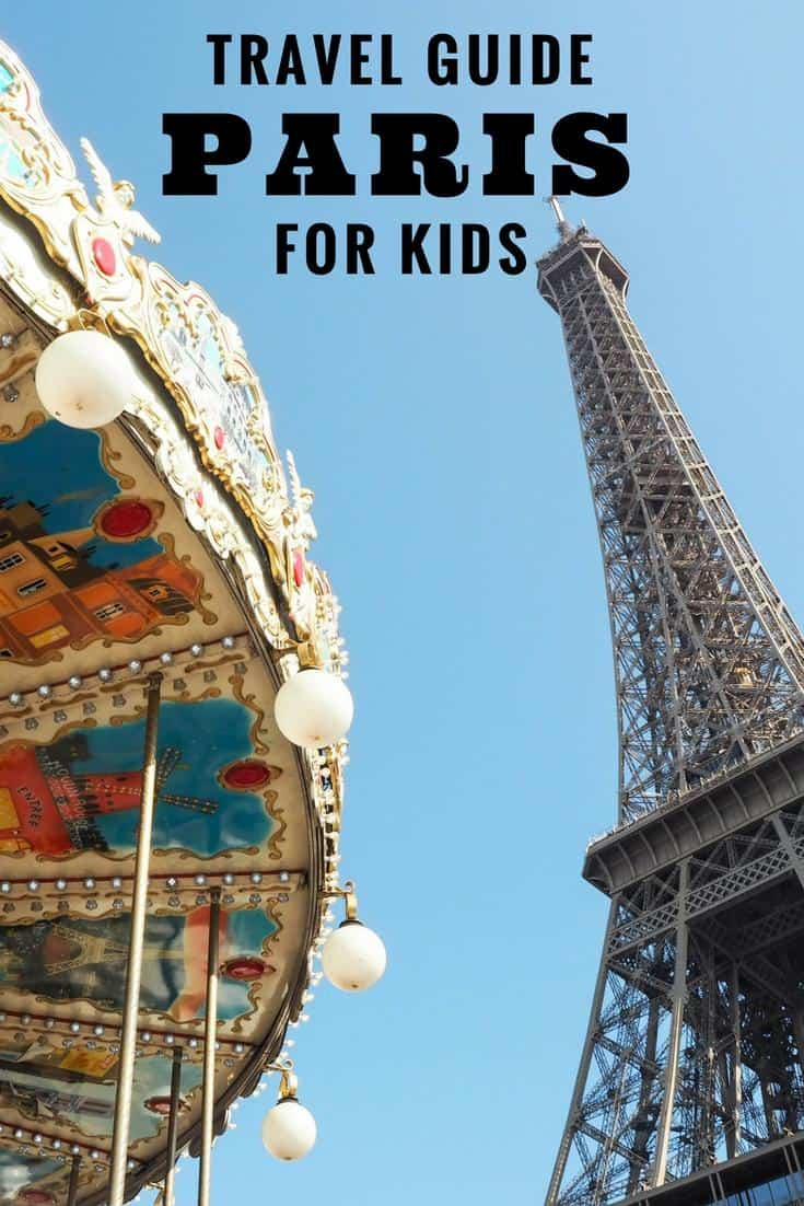 Paris travel guide for kids - where to stay | things to do | how to get around Paris