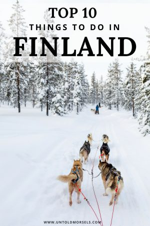 Finland travel - Add these to your buckelist - the top things to do in Finland.