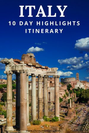 10 Day Italy Itinerary Highlights Of Rome Florence And