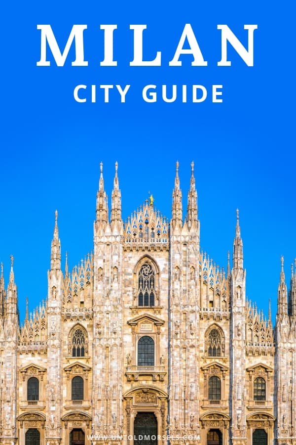 Milan Italy - city guide to the northern Italian city - Milan itinerary and things to do in Milan