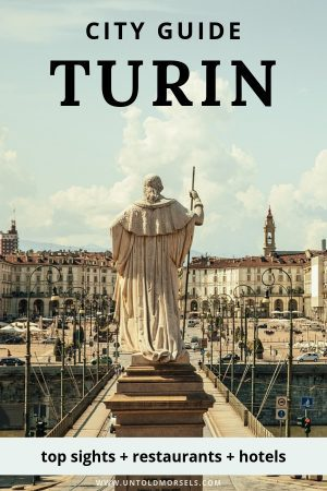 Best things to do in Turin – a Royal, Industrial, and Reborn