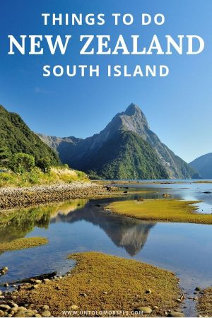 New Zealand South Island - plan your road trip itinerary with the best things to do on the South Island of New Zealand
