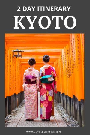 Kyoto Japan - itinerary and travel guide for spending 2 days in Kyoto