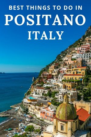 Positano, Italy - check out our guide to the best things to do in Positano on Italy's Amalfi Coast